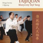 Taijiquan (Tai Chi Chuan) Klasyczny Styl Yang
