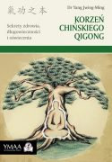 Korzeń Chińskiego Qigong, dr Yang Jwing-Ming