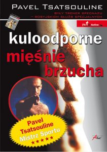 Kuloodporne mięśnie brzucha - Pavel Tsatsouline