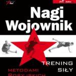 Nagi Wojownik – Trening siły nie tylko do sztuk walki