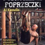 Podnoszenie Poprzeczki – kompleksowy przewodnik po ćwiczeniach kalistenicznych na drążku, Al Kavadlo
