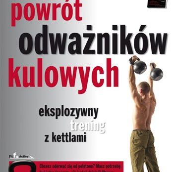 Powrót Odważników Kulowych - eksplozywny trening z kettlami, Pavel Tsatsouline
