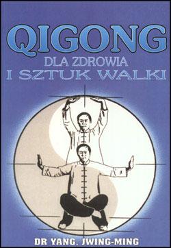 Qigong dla Zdrowia i Sztuk Walki, dr Yang, Jwing-Ming