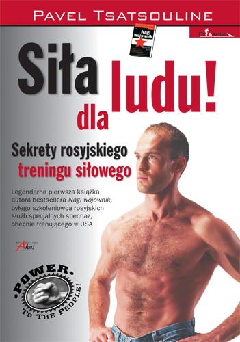 Siła dla ludu! Sekrety rosyjskiego treningu siłowego, Pavel Tsatsouline