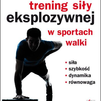 Trening siły eksplozywnej w sportach walki, Piotr Szeligowski