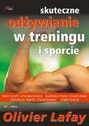 Skuteczne Odżywianie w Treningu i Sporcie - Olivier Lafay