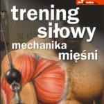Trening siłowy – mechanika mięśni