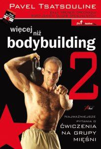 Więcej niż bodybuilding 2 - Pavel Tsatsouline